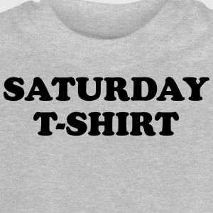 saturday t-shirt Tee shirts - T-shirt Bébé