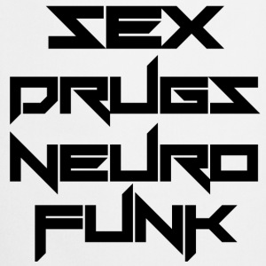 Sex Drugs Neurofunk - Kochschürze