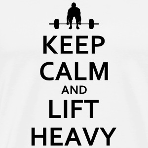 Keep calm and lift heavy - Männer Premium T-Shirt