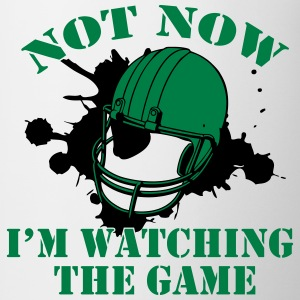 Not Now! I'm watching the game T-Shirts - Mug
