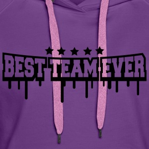 Best Team Ever Stamp Tee shirts - Sweat-shirt à capuche Premium pour femmes