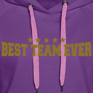 Best Team Ever Tee shirts - Sweat-shirt à capuche Premium pour femmes