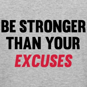 Be Stronger Than Your Excuses Sweat-shirts - Tee shirt près du corps Homme