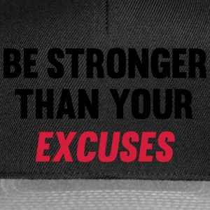 Be Stronger Than Your Excuses Hoodies & Sweatshirts - Snapback Cap