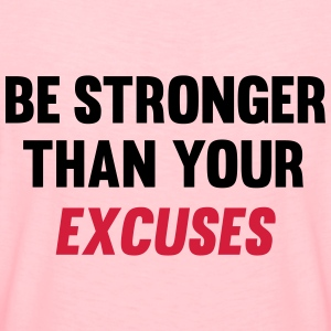 Be Stronger Than Your Excuses Sudaderas - Camiseta premium mujer
