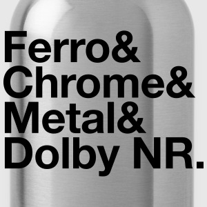 Ferro & Chrome & Metal & Dolby NR. - Bidon