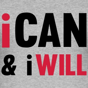 I Can And I Will Hoodies & Sweatshirts - Men's Slim Fit T-Shirt