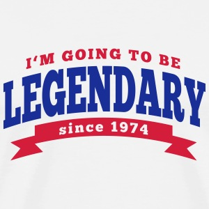 I'm going to be legendary since 1974 Pullover & Hoodies - Männer Premium T-Shirt