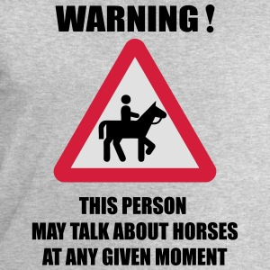Warning - this person may talk about Horses  T-Shirts - Men's Sweatshirt by Stanley & Stella