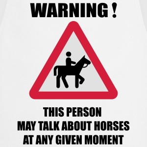 Warning - this person may talk about Horses  T-Shirts - Cooking Apron