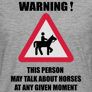 Warning - this person may talk about Horses  Tee shirts - T-shirt manches longues Premium Homme