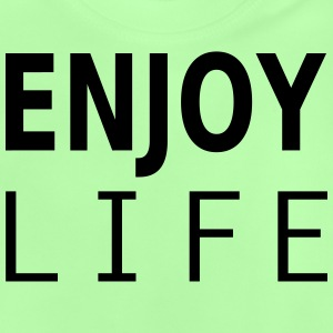 enjoy life Hoodies - Baby T-Shirt