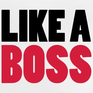 Like a Boss T-Shirts - Baby T-Shirt