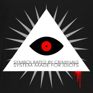 Symbol raped by criminals, system made for idiots  Sweat-shirts - T-shirt Premium Homme