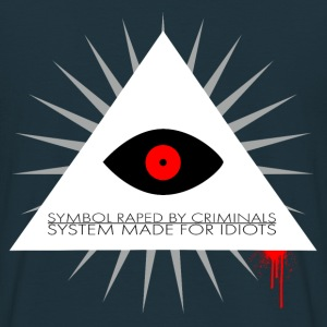 Symbol raped by criminals, system made for idiots  Sweat-shirts - T-shirt Homme