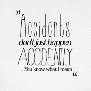 Accidents don't just happen accidently... - Baseball Cap