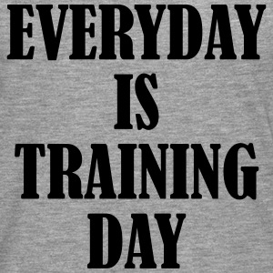 Everyday is Training Day Pullover & Hoodies - Männer Premium Langarmshirt
