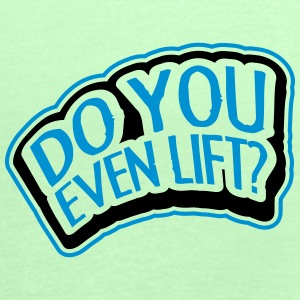 Do You Even Lift Stamp Camisetas - Camiseta de tirantes mujer, de Bella