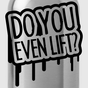 Do You Even Lift T-shirts - Drinkfles