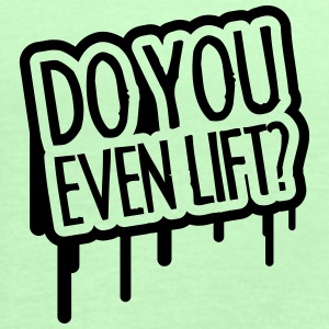 Do You Even Lift Camisetas - Camiseta de tirantes mujer, de Bella