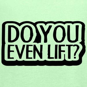 Do You Even Lift Design Camisetas - Camiseta de tirantes mujer, de Bella