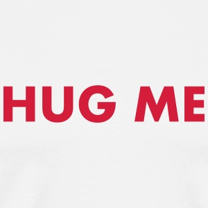 Hug Me Bottles & Mugs - Men's Premium T-Shirt