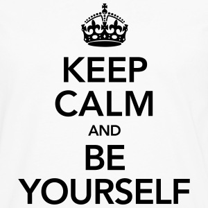 Keep Calm And Be Yourself T-Shirts - Men's Premium Longsleeve Shirt