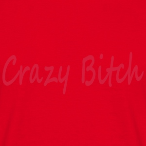 Crazy Bitch Sweat-shirts - T-shirt Homme