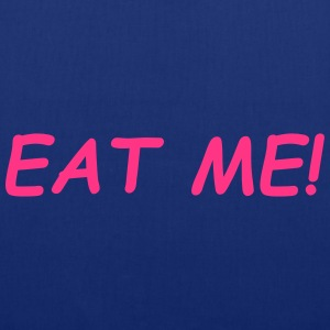 Eat Me T-Shirts - Stoffbeutel