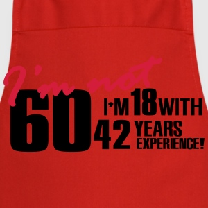 I'm not 60, I'm 18 with 42 years experience Camisetas - Delantal de cocina