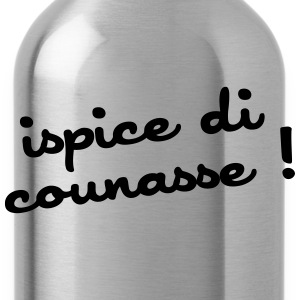 ispice di counasse ! Tee shirts - Gourde
