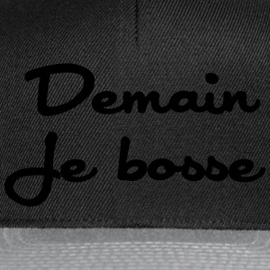 Demain je bosse Tee shirts - Casquette snapback