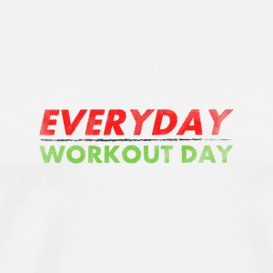 Everyday Workout Day | Washed Out Style Cappelli & Berretti - Maglietta Premium da uomo