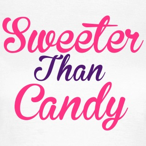 Sweeter Than Candy T-Shirts - Frauen T-Shirt