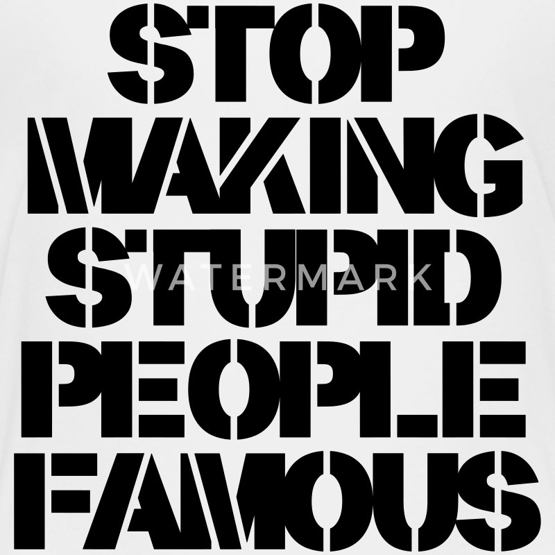 Stop Making Stupid People Famous T-shirts - Premium-T-shirt barn