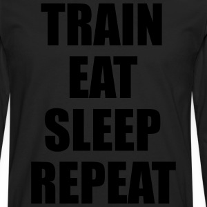 Train Eat Sleep Repeat Camisetas - Camiseta de manga larga premium hombre