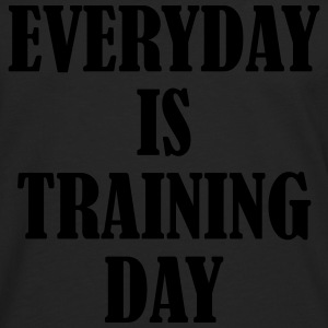 Everyday is Training Day Sweat-shirts - T-shirt manches longues Premium Homme