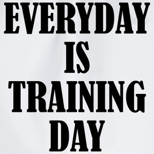 Everyday is Training Day Magliette - Sacca sportiva