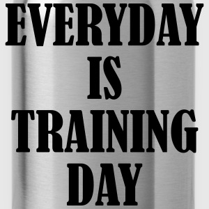Everyday is Training Day T-shirts - Drinkfles