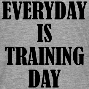 Everyday is Training Day T-Shirts - Männer Premium Langarmshirt