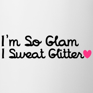 I'm So Glam, I Sweat Glitter T-Shirts - Mug