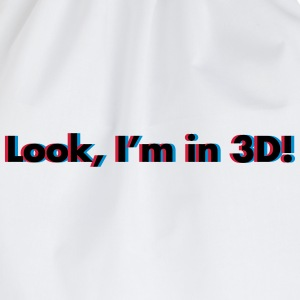 Look, I'm In 3D T-shirts - Gymtas