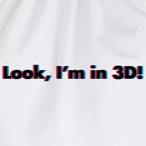 Look, I'm In 3D T-Shirts - Turnbeutel