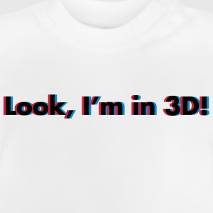 Look, I'm In 3D Camisetas - Camiseta bebé
