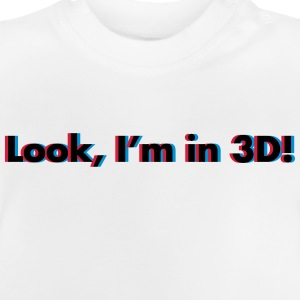 Look, I'm In 3D Shirts - Baby T-shirt