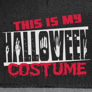 This is my halloween costume T-Shirts - Snapback Cap