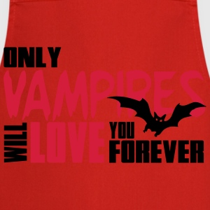 Only vampires will love you forever Koszulki - Fartuch kuchenny