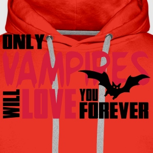 Only vampires will love you forever Koszulki - Bluza męska Premium z kapturem