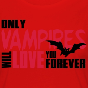 Only vampires will love you forever T-shirts - Vrouwen Premium shirt met lange mouwen
