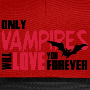 Only vampires will love you forever Magliette - Snapback Cap
